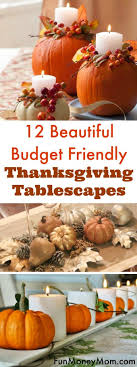 12 amazingly easy inexpensive thanksgiving tablescapes