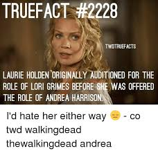 Meme Andrea - truefact 2228 twdtruefacts laurie holden originally auditioned for