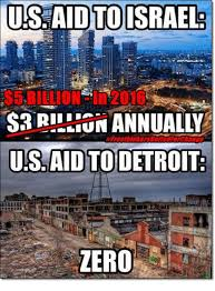 Detroit Meme - us aid to israel un annually usaid to detroit detroit meme on sizzle