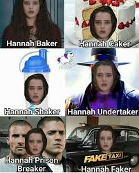 Hannah Meme - 13 memes about 13 reasons why that you ll almost feel guilty for