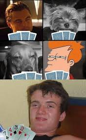 Not Even Once Meme - poker not even once