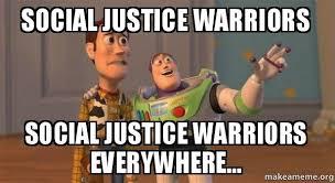 Social Justice Warrior Meme - social justice warriors social justice warriors everywhere buzz