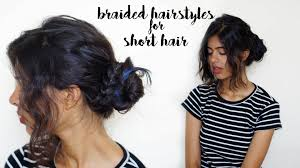 plaited hairstyles for short hair 3 quick and easy braided hairstyles for short hair sejal kumar