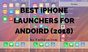android launchers 10 best iphone launchers for android ios february 2018