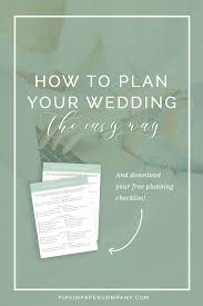 plan your wedding the ultimate wedding planning checklist pipkin paper company