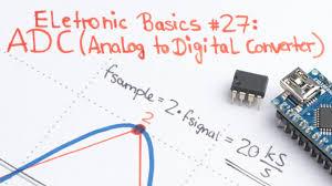 electronic basics 27 adc analog to digital converter youtube
