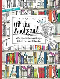 The Bookshelf Off The Bookshelf Coloring Book 45 Weirdly Wonderful Designs To