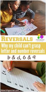 grasp privacy policy reversals why my child can u0027t grasp letter and number reversals b