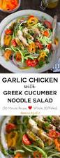Noodle Salad Recipes Garlic Chicken With Greek Cucumber Noodles 30 Minute Recipe Paleo