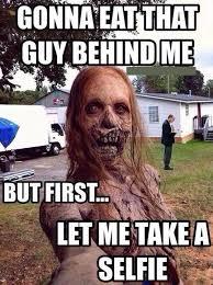 Meme Zombie - but first let me take a selfie funny zombie meme