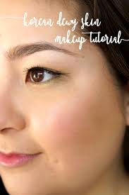 blog tutorial makeup korea dewy korean baby skin makeup tutorial barely there beauty a