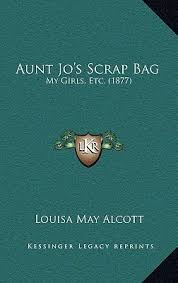 an fashioned thanksgiving louisa may alcott jo s scrap bag book series by louisa may alcott