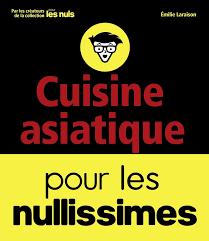 cuisine pour les nuls cuisine asiatique pour les nullissimes pour les nuls