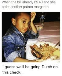 Dutch Memes - 25 best memes about going dutch going dutch memes