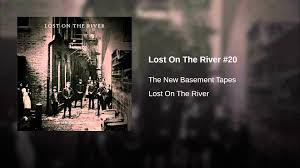 lost on the river 20 youtube