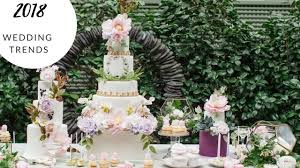 2018 wedding cake trends dessert table ideas u0026 more youtube