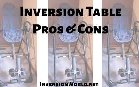 can an inversion table be harmful learn about these inversion table pros and cons inversionword net
