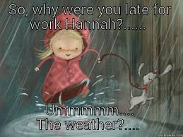 Rainy Day Meme - rainy day work memes memes pics 2018