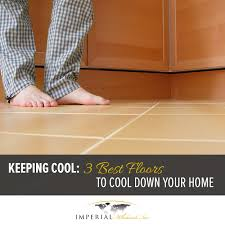 keeping cool 3 best floors to cool down your home imperial