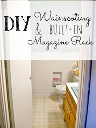 Wainscoting In Bathroom by Main Bathroom Redo Diy Wainscoting U0026 Built In Magazine Rack