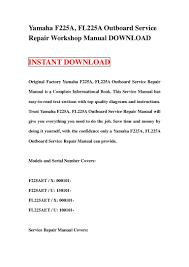 yamaha f225 a fl225a outboard service repair workshop manual download