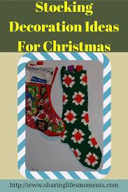 stocking decoration ideas for christmas sharing life u0027s moments