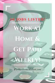 graphic design works at home 50 work from home jobs with weekly pay weekly pay business and