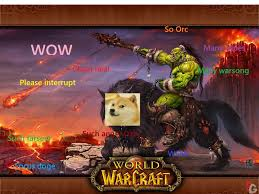 World Of Warcraft Memes - world of warcraft meme doge of best of the funny meme
