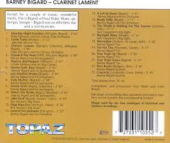 Credits To Barney And The by Clarinet Lament Barney Bigard Songs Reviews Credits Allmusic