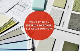 i want to be an interior designer want to be an interior designer i ll guide you how interior