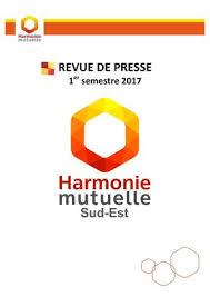 si e harmonie mutuelle calaméo revue de presse 1er semestre 2017 harmonie mutuelle