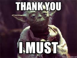 Yoda Meme Maker - thank you i must yoda meme generator