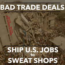 trade agreements make it easier and more lucrative to build sweat