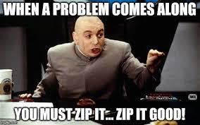 Zip Meme - zip it imgflip
