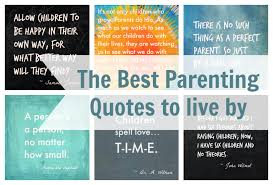 the best parenting quotes for parents to live by inspiration