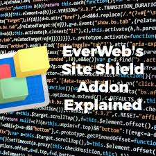 everweb s new site shield addon explained everweb s site shield add on explained