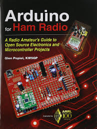 arduino for ham radio a radio amateur u0027s guide to open source