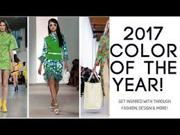 colours of the year 2017 pantone s 2017 color of the year greenery lookbook youtube