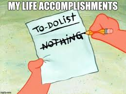 List Of All The Memes - patrick star to do list memes imgflip