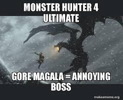 Monster Meme - monster hunter 4 ultimate gore magala annoying boss skyrim