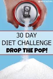 Challenge Drop On 30 Day Diet Challenge Drop The Pop Diet Challenge Healthy