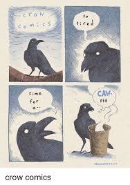 Crow Meme - time s o d tire caw fee nellucnhoj com crow comics time meme on me me