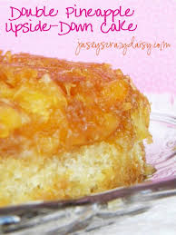 double pineapple upside down cake jasey u0027s crazy daisy