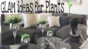 Home Decor More Glam Home Decor Plant Glam Simple Ideas For Plants U0026 More