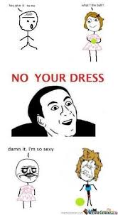 Lol Meme Face - no your dress lol meme face graphic