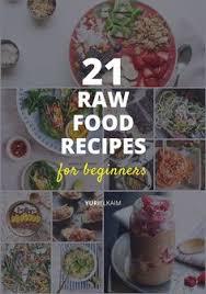 raw food diet for beginners 40belowfruity youtube raw or