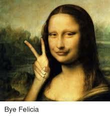 Girl Bye Meme - 25 best memes about bye felicia bye felicia memes
