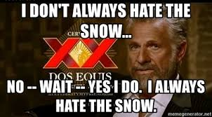 Hate Snow Meme - i hate snow aol image search results