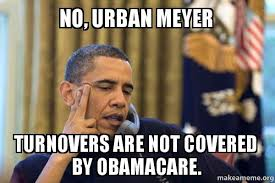Meme Urban - no urban meyer turnovers are not covered by obamacare obama