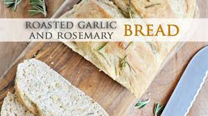 Rosemary Garlic Bread Machine Recipe Roasted Garlic And Rosemary Bread Quick 1 Hour Recipe Youtube